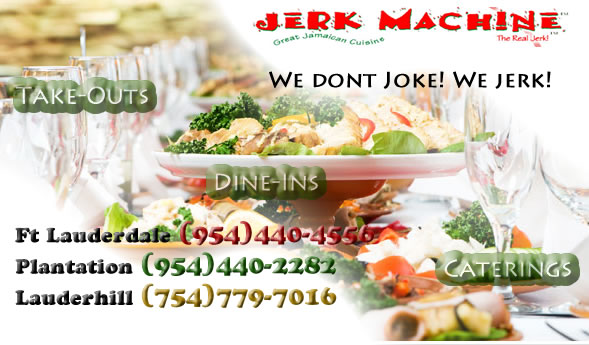 Jerk Machine Jamaican Restaurants in Lauderhill Plantation and Fort Lauderdale Florida Usa - MOPASS